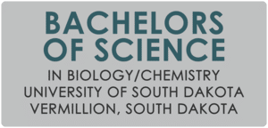 Bachelors of Science In Biology/ Chemistry University of South Dakota Vermillion, South Dakota